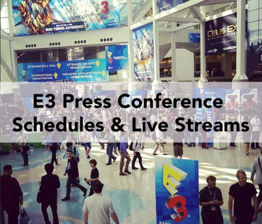 E3 2016: Press Conference Schedules and Live Streams