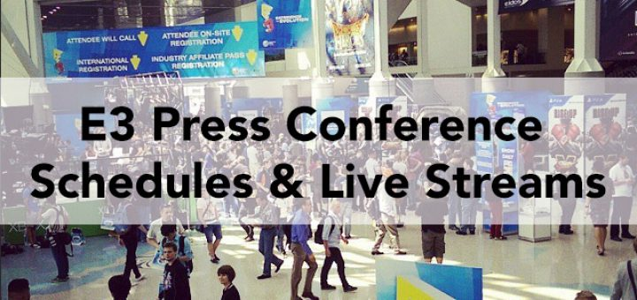 E3 2017 Press Conference Schedules
