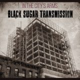 """Black Sugar Transmission """"In The City's Arms"""" Album Review"""
