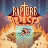 Rapture Rejects Reviewed